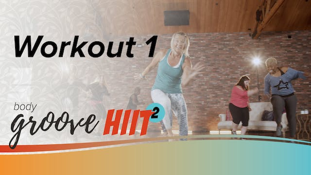 Body Groove HIIT 2 Workout 1