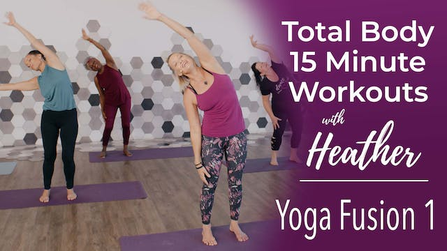 15 Minute Workout - Yoga Fusion 1 Wor...