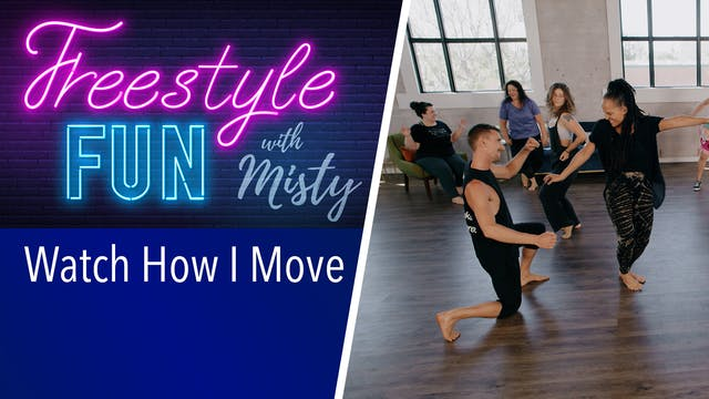 Freestyle Fun - Watch How I Move