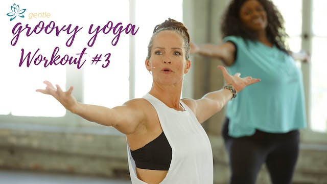 Gentle Groovy Yoga - Workout #3