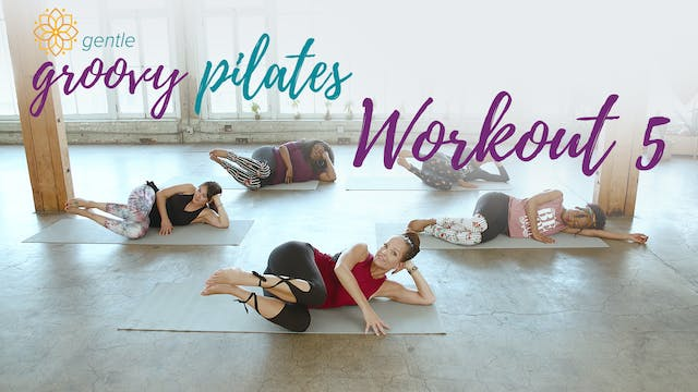 Gentle Groovy Pilates Workout 5