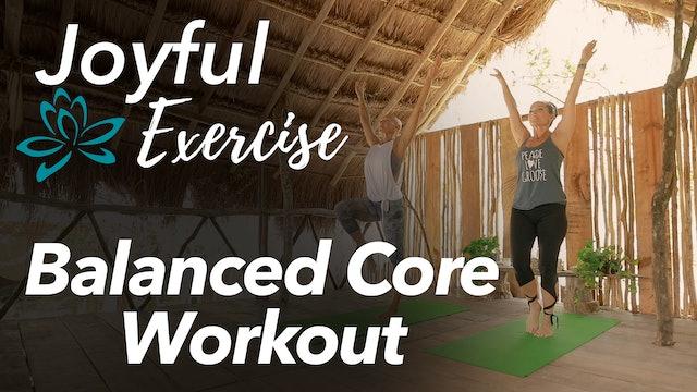 Joyful Exercise - Balanced Core Workout