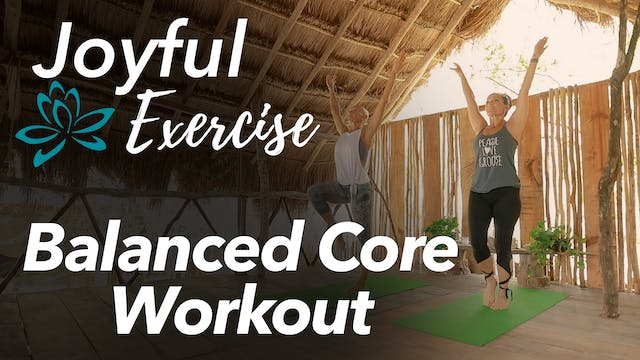 Joyful Exercise - Balanced Core Workout