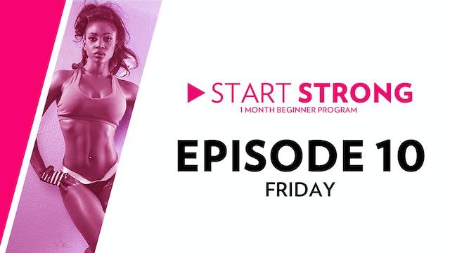 Start Strong: Episode 10