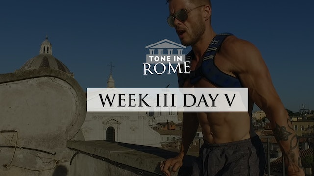 Tone in Rome | Week 3 | Day 5
