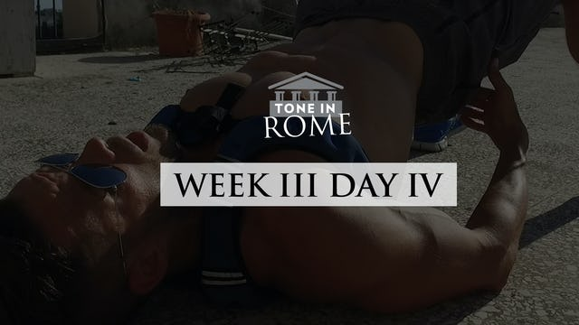 Tone in Rome | Week 3 | Day 4