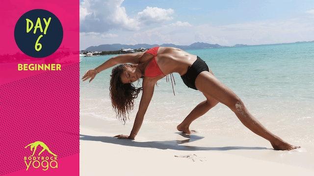 BodyRock Yoga | Beginner | Day 6
