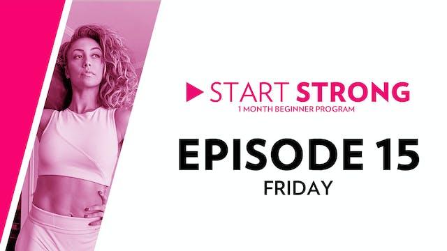 Start Strong: Episode 15
