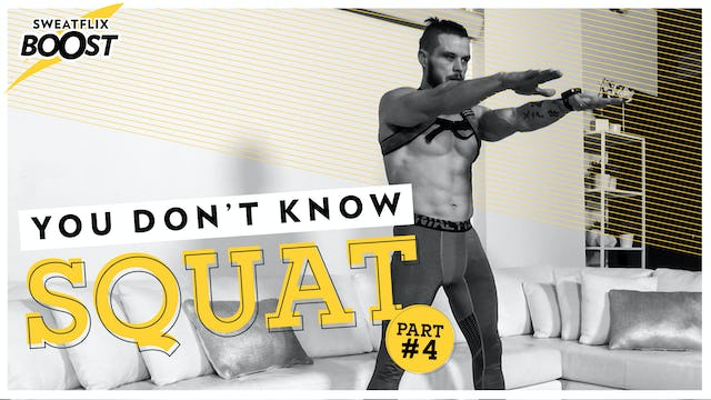 Boost | You Don't Know Squat Week #4 of 5