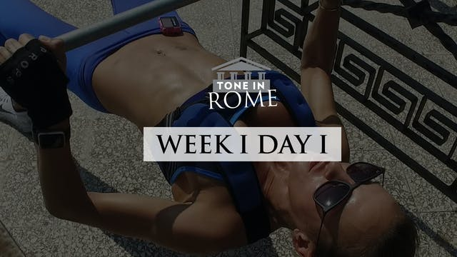 Tone in Rome | Week 1 | Day 1