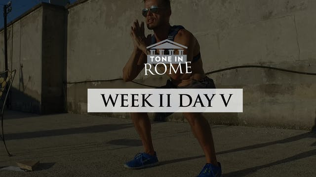Tone in Rome | Week 2 | Day 5