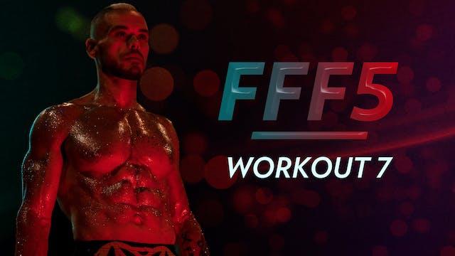 FFF5: Workout 7