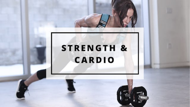 Strength & Cardio Workouts