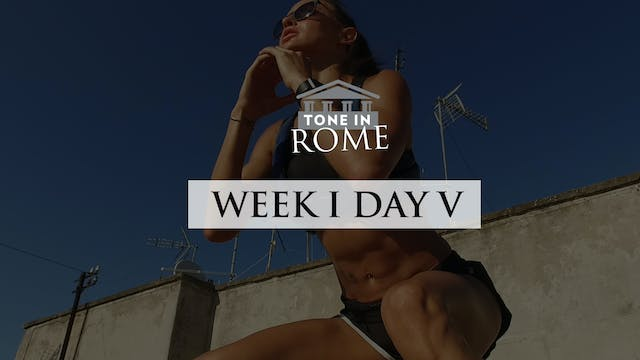 Tone in Rome | Week 1 | Day 5