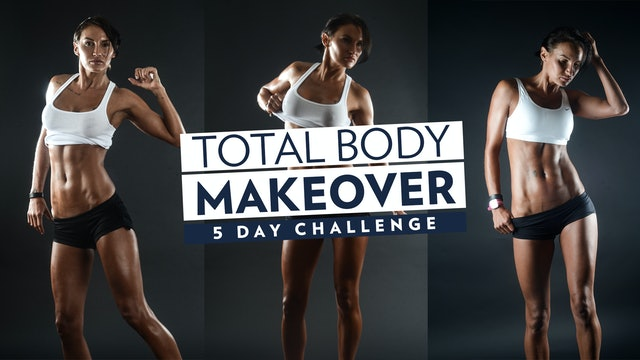 Total Body Makeover | 5 Day Challenge
