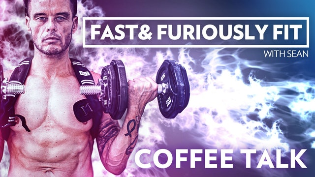 Fast And Furiously Fit 4 - Coffee Talk #2