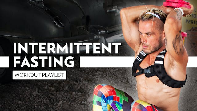 The Intermittent Fasting Workout Playlist