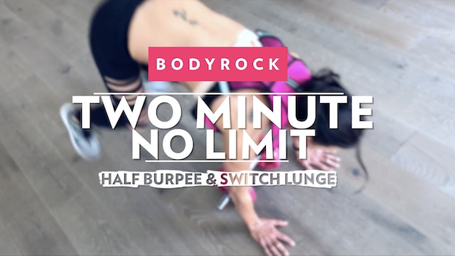 Two Minute No Limit - Day 2 - Half Burpee & Switch Lunge