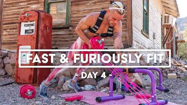 Fast And Furiously Fit - Day 4