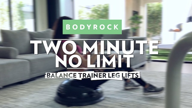 Two Minute No Limit - Day 17 - Balance Leg Lifts