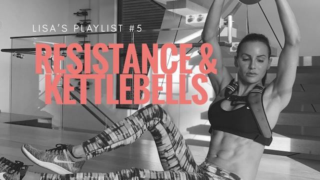 Lisa's Playlist #5 - Resistance & Kettlebells