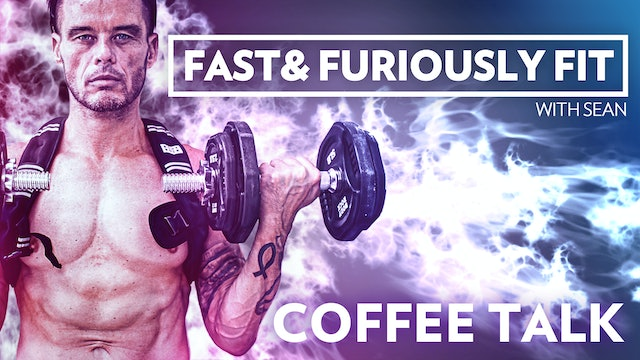 Fast And Furiously Fit 4 - Coffee Talk #1