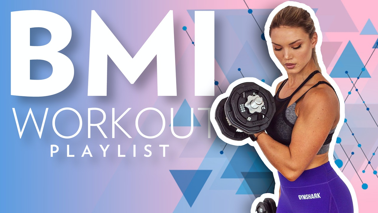 BMI Workout Playlist