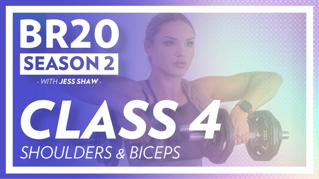 BR20 2: Class 4 - Shoulders and Biceps