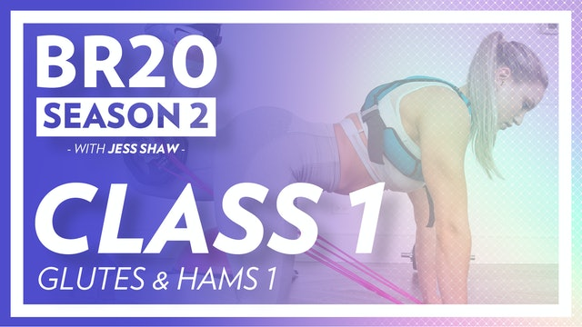 BR20 2: Class 1 - Glutes & Hams 1