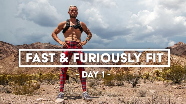 Fast And Furiously Fit - Day 1