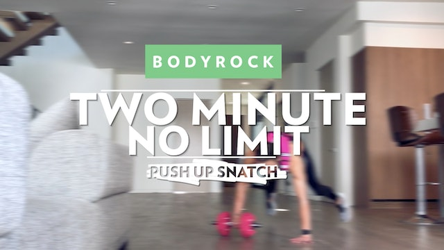 Two Minute No Limit - Day 11 - Push Up & Snatch