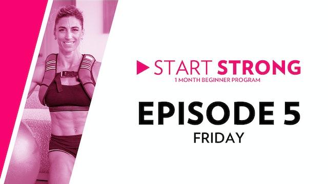 Start Strong: Episode 5
