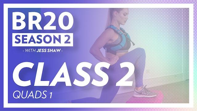 BR20 2: Class 2 - Quads 1