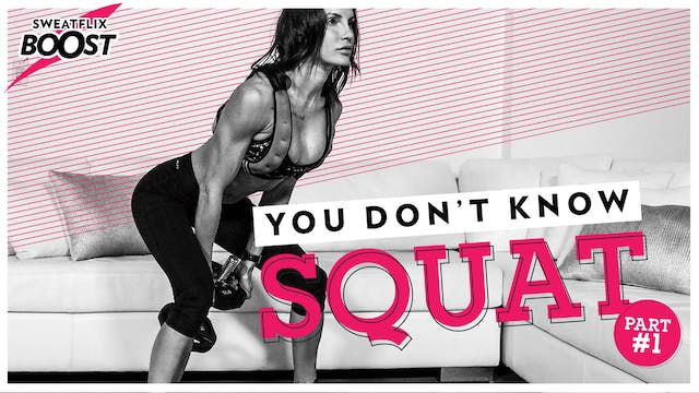 Boost | You Don't Know Squat Week #1 ...