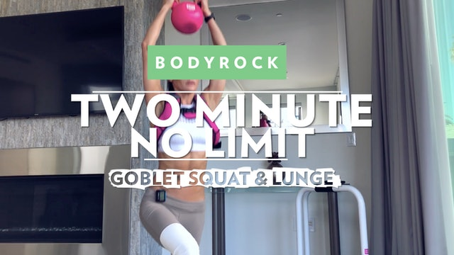 Two Minute No Limit - Day 1 - Goblet Squat To Lunge