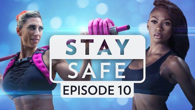 Stay Safe: Episode 10