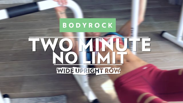 Two Minute No Limit - Day 5 - Wide Upright Row
