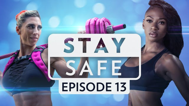 Stay Safe: Episode 13