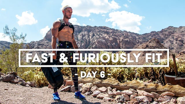Fast And Furiously Fit - Day 6