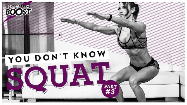 Boost | You Don't Know Squat Week #3 ...