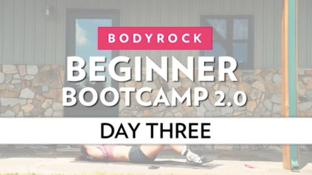 BodyRock Bootcamp - Day 3