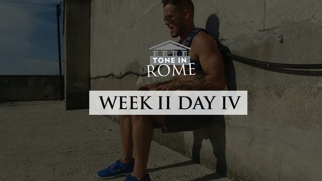 Tone in Rome | Week 2 | Day 4