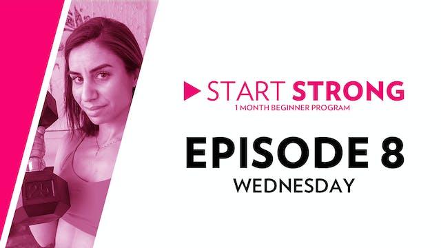 Start Strong: Episode 8