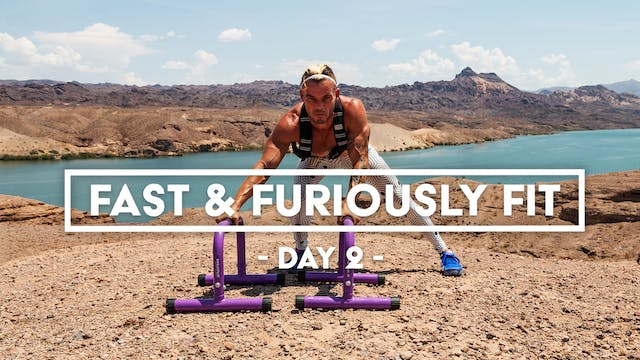 Fast And Furiously Fit - Day 2