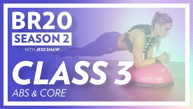 BR20 2: Class 3 - Abs & Core