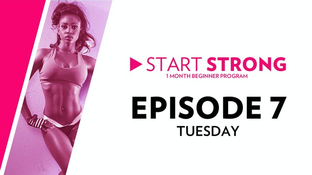 Start Strong: Episode 7