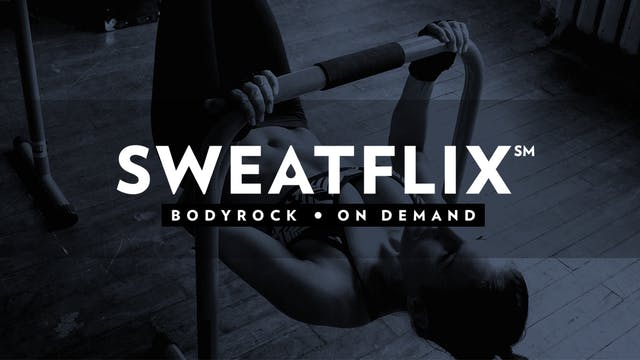SweatFlix: BodyRock On Demand