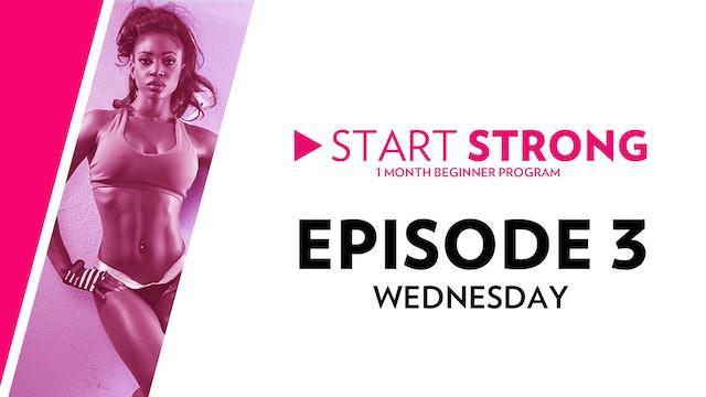 Start Strong: Episode 3