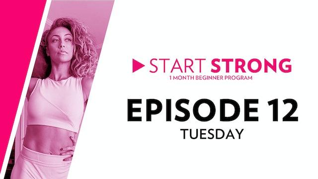 Start Strong: Episode 12