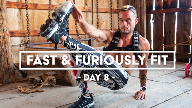 Fast And Furiously Fit - Day 8